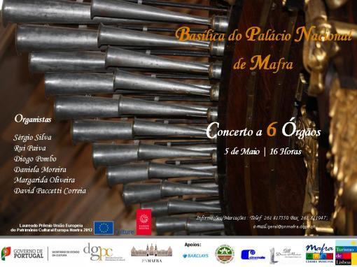 Temporada de Concertos a seis Órgãos - Basílica do Palácio Nacional de Mafra