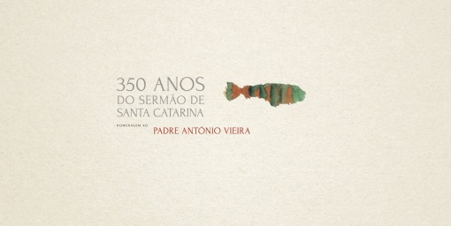 350 Anos do Sermão de Santa Catarina